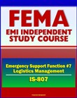 21st Century FEMA Study Course: Emergency Support Function #7 Logistics Management and Resource Support (IS-807) - Material, Transportation, Facilities, Personal Property