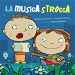 La musicastrocca. Con CD Audio