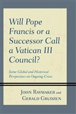 Will Pope Francis or a Successor Call a Vatican III Council?