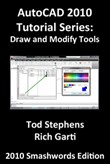 AutoCAD 2010 Tutorial Series: Draw and Modify Tools
