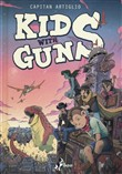 Kids with guns. Vol. 1
