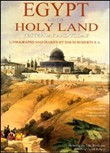 Egypt and the Holy Land yesterday and today. Lithographs and diaries by David Robersts R. A.. Ediz. illustrata