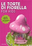 torte di Fiorella. For kids