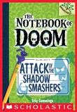 The Notebook of Doom #3: Attack of the Shadow Smashers (A Branches Book)