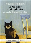 Il Maestro e Margherita letto da Paolo Pierobon. Audiolibro. 2 CD Audio formato MP3