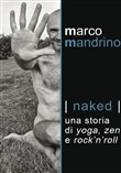 Naked. Una storia di yoga, zen e rock'n'roll