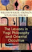 The Lessons in Yogi Philosophy and Oriental Occultism (Unabridged)