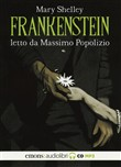 Frankenstein letto da Massimo Popolizio. Audiolibro. 2 CD Audio formato MP3