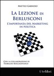 La lezione di Berlusconi. L'importanza del marketing in politica