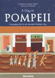 Day in Pompeii. Everiday life in an ancient roman city (A)