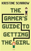 The Gamer's Guide to Getting the Girl