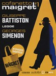 Maigret letto da Giuseppe Battiston. Audiolibro. 4 CD Audio formato MP3. Vol. 1