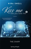 The diary. Kiss me like you love me. Ediz. italiana. Vol. 4