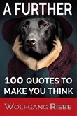 A Further 100 Quotes To Make You Think