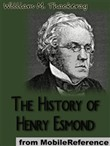 The History Of Henry Esmond: Esq. A Colonel In The Service Of Her Majesty Queen Anne (Mobi Classics)