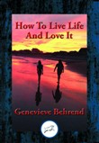 How to Live Life and Love It