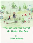 The Cat and the Parrot Go Under the Sea