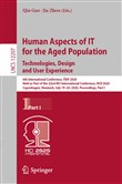 Human Aspects of IT for the Aged Population. Technologies, Design and User Experience
