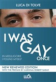 I was gay once. In Medjugorie I found myself. Nuova ediz.