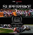 Superbike. 25 exciting years. 1988-2012. Ediz. italiana e inglese