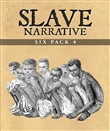 Slave Narrative Six Pack 4 (Annotated)