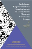 Turbulence, Empowerment and Marginalisation in International Education Governance Systems