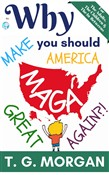 Why You Should Make America Great Again?! MAGA!!