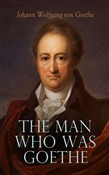 The Man Who Was Goethe: Memoirs, Letters & Essays