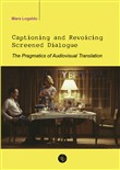 Captioning and revoicing screened dialogue. The pragmatics of audiovisual translation