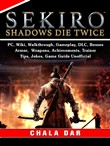 Sekiro Shadows Die Twice, PC, Wiki, Walkthrough, Gameplay, DLC, Bosses, Armor, Weapons, Achievements, Trainer, Tips, Jokes, Game Guide Unofficial