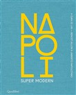 Napoli super modern. Ediz. illustrata