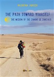 The path toward yourself. The wisdom of the Camino de Santiago