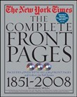 The New York Times The Complete Front Pages 1851-2008