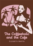 The Coffeeholic and The Café