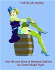 The Blue Angel: the life and films of Marlene Dietrich