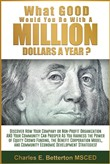What Good Would You Do With A Million Dollars A Year?