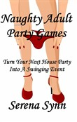 Naughty Adult Party Games: Turn Your House Party Into A Swinging Event