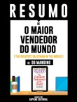 "Resumo De ""O Maior Vendedor do Mundo (The Greatest Salesman In the World) - De Og Mandino"""