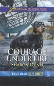 Courage Under Fire (Mills & Boon Love Inspired Suspense) (True Blue K-9 Unit, Book 8)