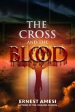 The Cross And The Blood