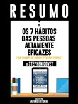 "Resumo De ""Os 7 Hábitos das Pessoas Altamente Eficazes (The 7 Habits Of Highly Effective People) - De Stephen Covey"""