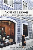 Soul of Lisbon. A guide to 30 exceptional experiences