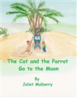 The Cat and the Parrot Go to the Moon