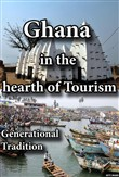 Ghana Tourism, the hearth of African Scene