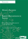 Early Renaissance Siena. From milanese hegemony to the pope Pious II