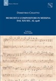 Musicisti e compositori in Messina dal XIX sec. al 1908. Con DVD