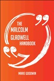 The Malcolm Gladwell Handbook - Everything You Need To Know About Malcolm Gladwell