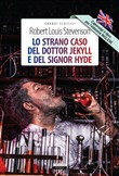 Lo Lo strano caso del dottor Jekyll e del signor Hyde-The strange case of Dr Jekyll and Mr Hyde. Con segnalibro. Ediz. bilingue