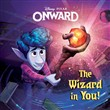 onward: the wizard in you...