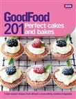 Good Food: 201 Perfect Cakes and Bakes